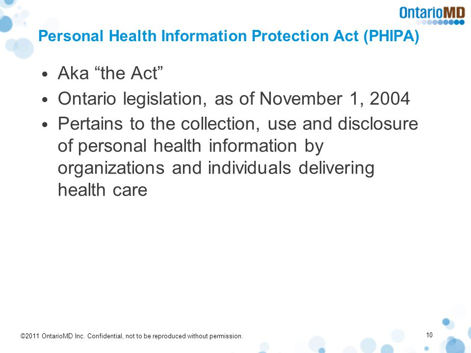 """©2011 OntarioMD Inc. Confidential, not to be reproduced without permission. Personal Health Information Protection Act (PHIPA) Aka """"the Act"""" Ontario l"""