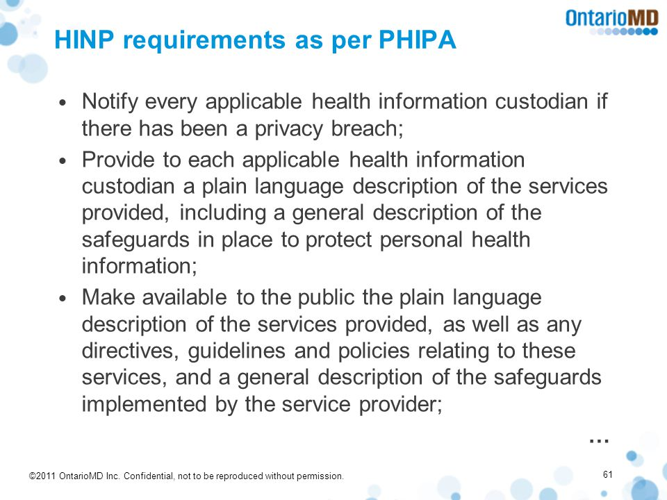 ©2011 OntarioMD Inc. Confidential, not to be reproduced without permission. HINP requirements as per PHIPA Notify every applicable health information