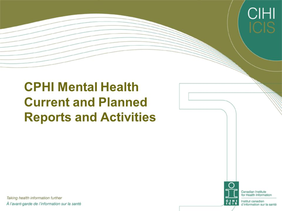 CPHI Mental Health Current and Planned Reports and Activities