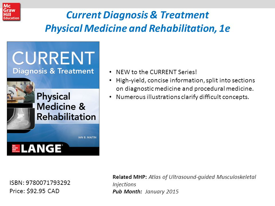 Current Diagnosis & Treatment Physical Medicine and Rehabilitation, 1e NEW to the CURRENT Series.