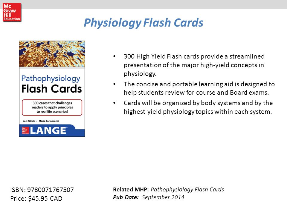 Physiology Flash Cards 300 High Yield Flash cards provide a streamlined presentation of the major high-yield concepts in physiology.