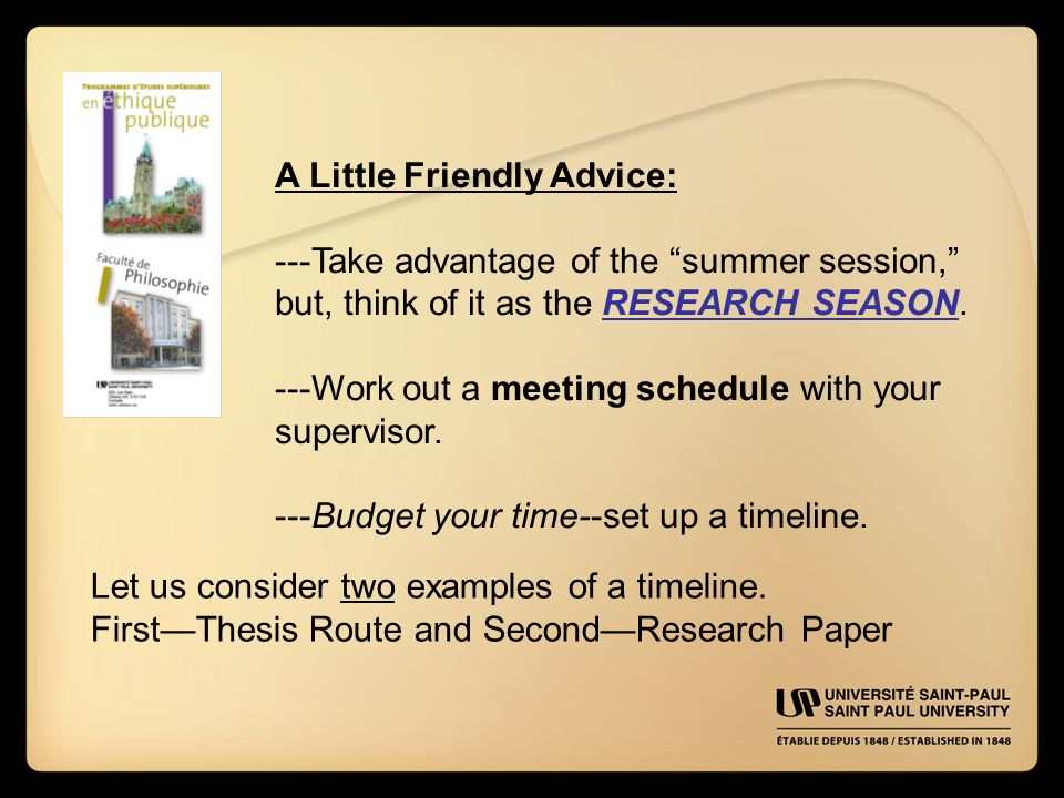 A Little Friendly Advice: ---Take advantage of the summer session, but, think of it as the RESEARCH SEASON.