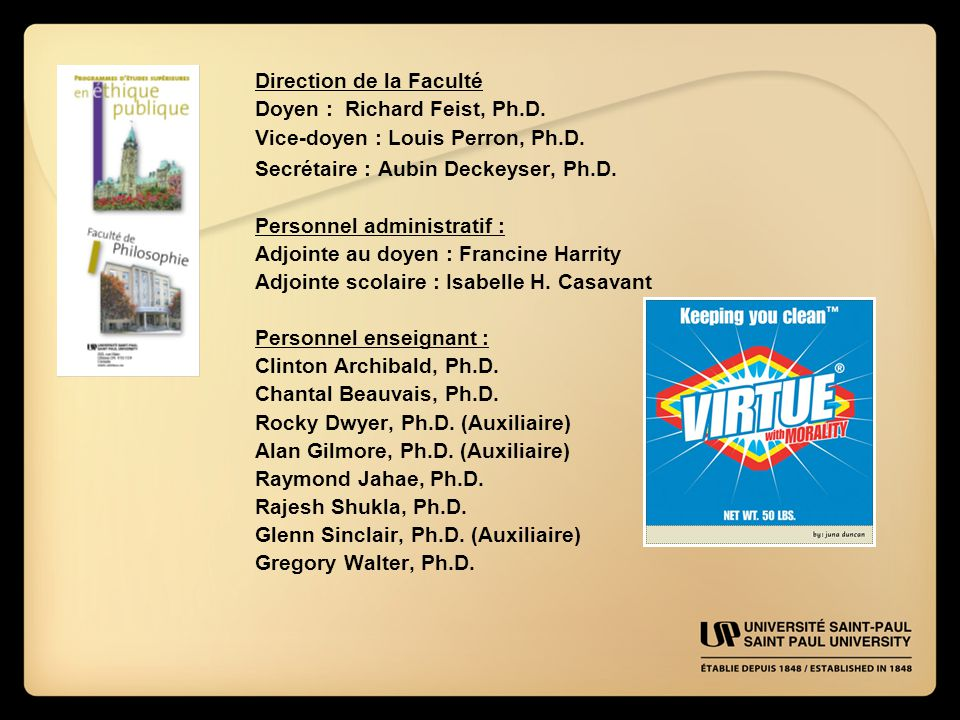 Direction de la Faculté Doyen : Richard Feist, Ph.D.