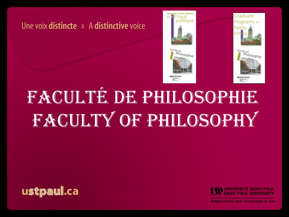 Faculté de Philosophie Faculty of Philosophy