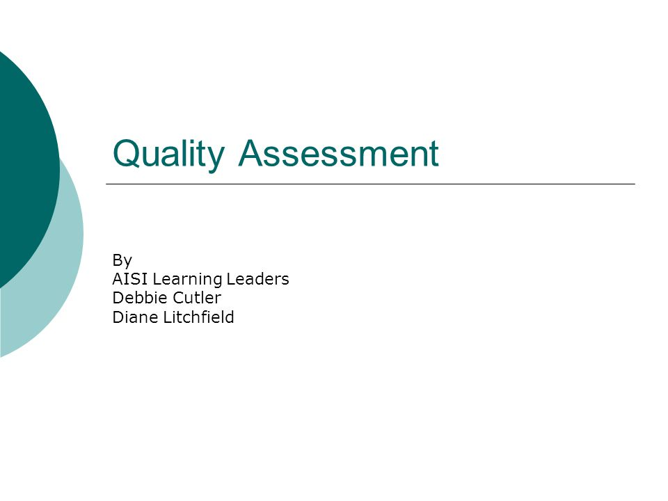 Quality Assessment By AISI Learning Leaders Debbie Cutler Diane Litchfield