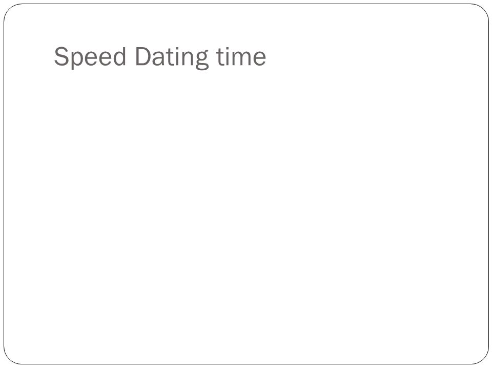 Speed Dating time