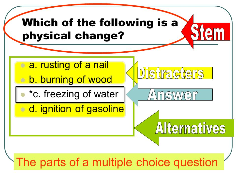 Which of the following is a physical change. a. rusting of a nail b.