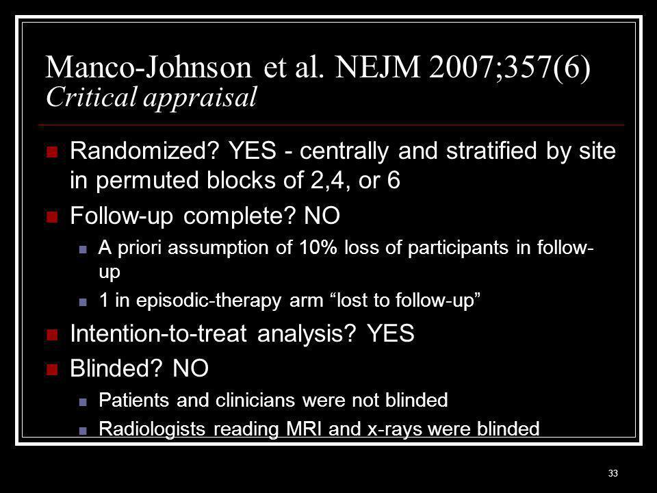 33 Manco-Johnson et al. NEJM 2007;357(6) Critical appraisal Randomized.