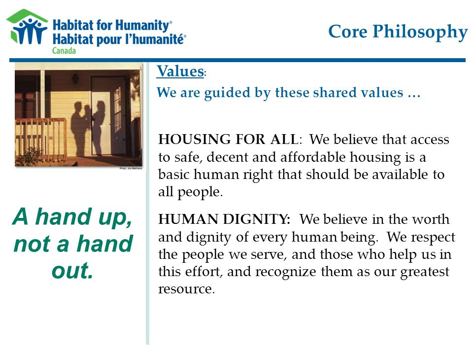 Core Philosophy A hand up, not a hand out.