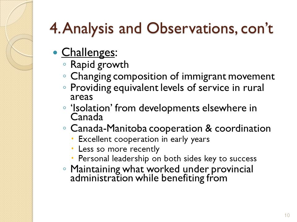 4. Analysis and Observations, con't Challenges: ◦ Rapid growth ◦ Changing composition of immigrant movement ◦ Providing equivalent levels of service i