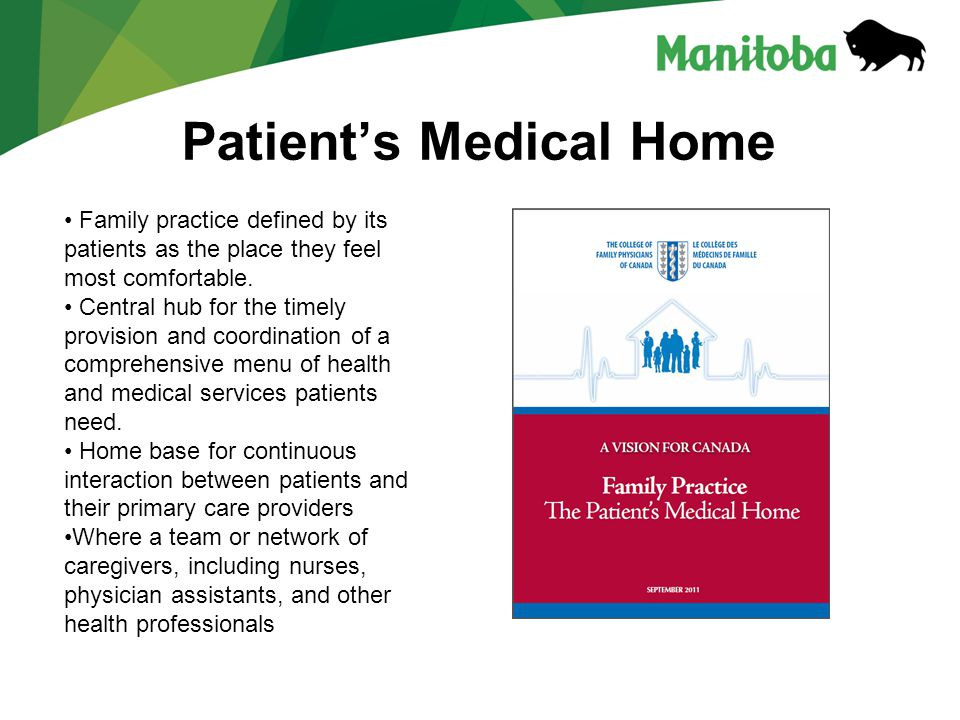 Patient's Medical Home Family practice defined by its patients as the place they feel most comfortable.