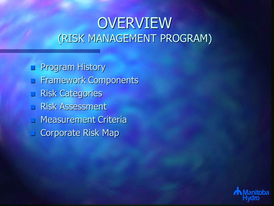 n Program History n Framework Components n Risk Categories n Risk Assessment n Measurement Criteria n Corporate Risk Map