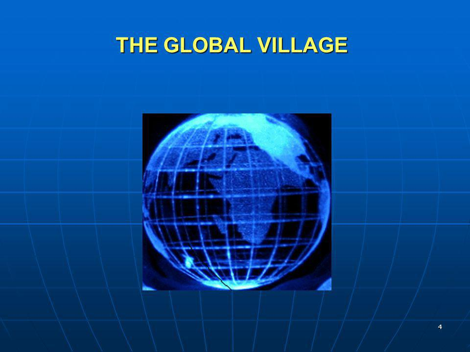 4 THE GLOBAL VILLAGE