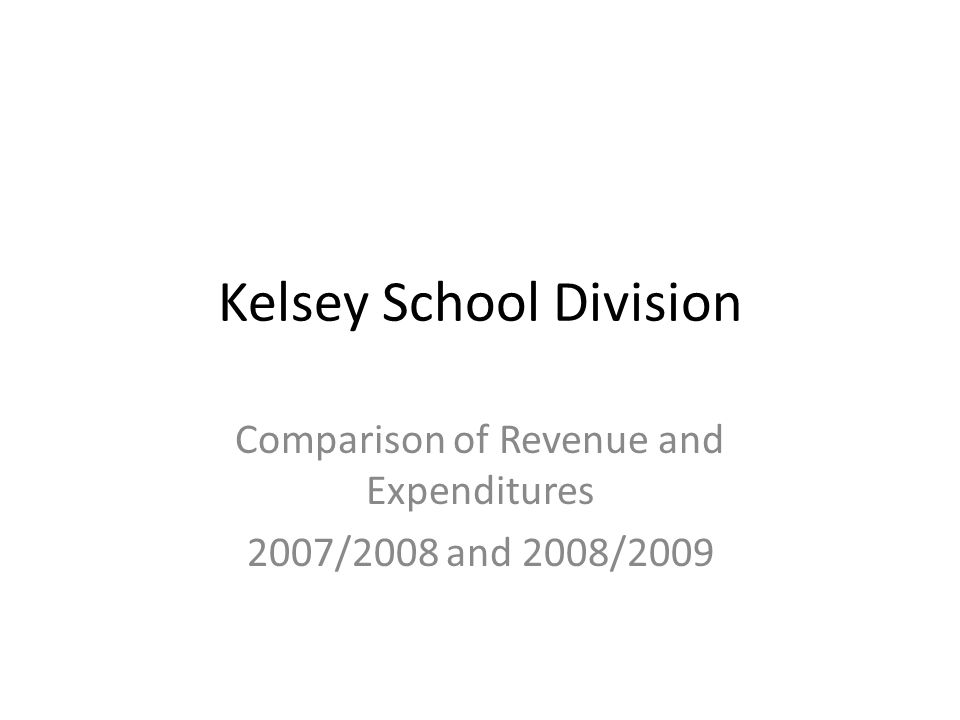 Kelsey School Division Comparison of Revenue and Expenditures 2007/2008 and 2008/2009