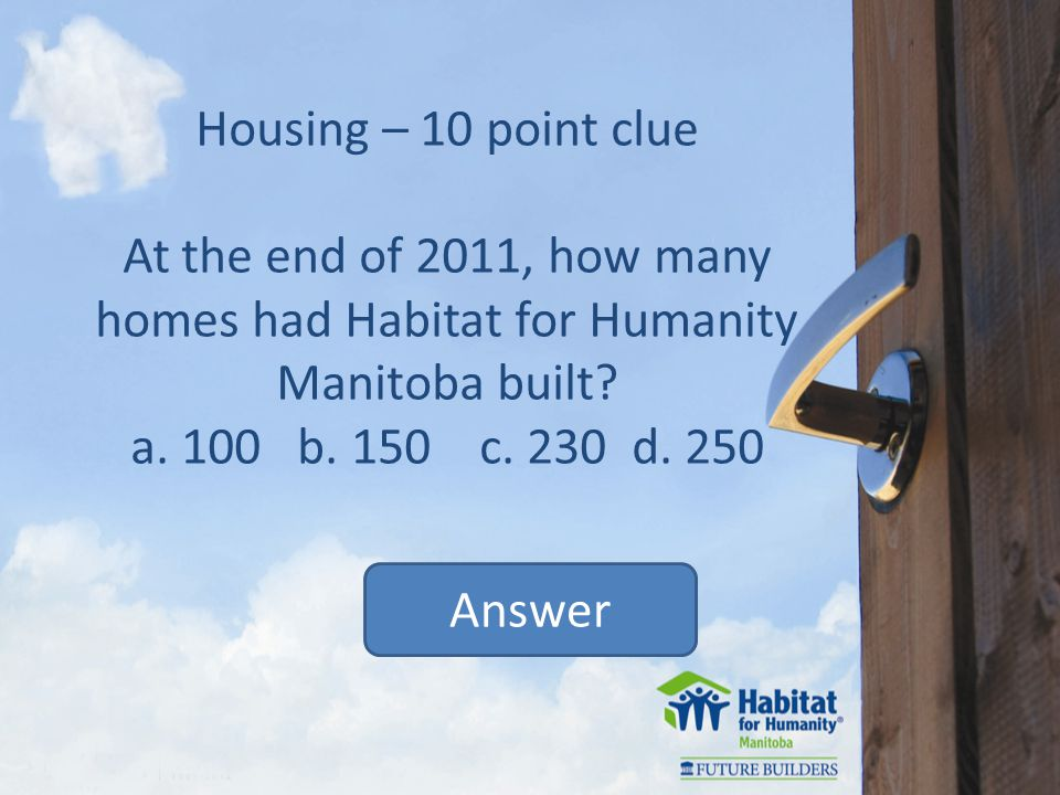 Answer Habitat Families – 20 point clue False.