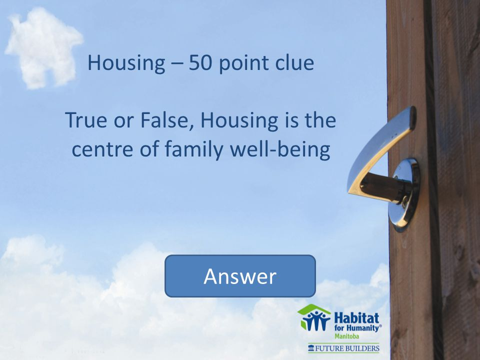 Answer Miscellaneous – 10 point clue False.The ReStore serves 2 purposes.