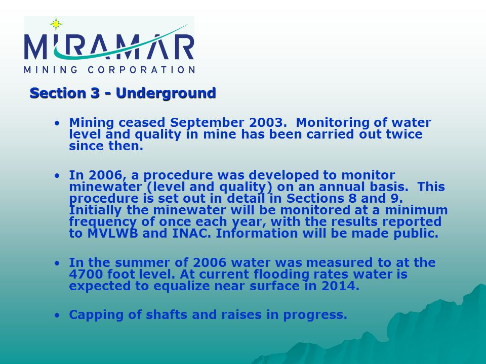 Section 3 - Underground Mining ceased September 2003.