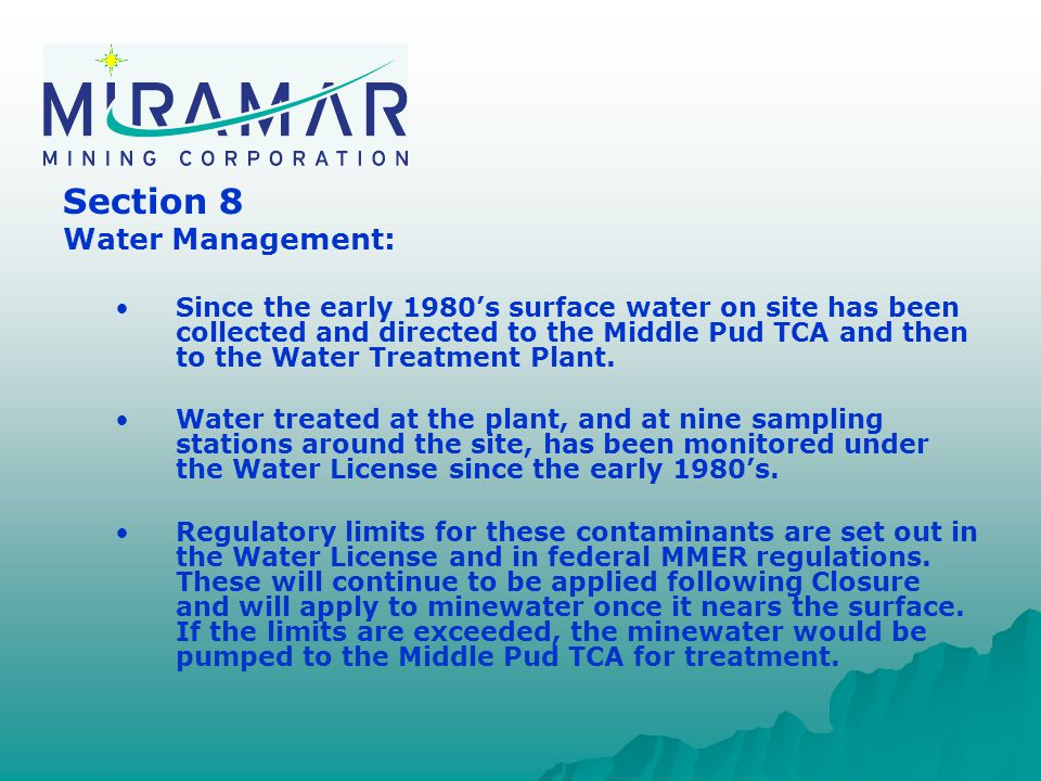 Section 8 Water Management: Since the early 1980's surface water on site has been collected and directed to the Middle Pud TCA and then to the Water Treatment Plant.