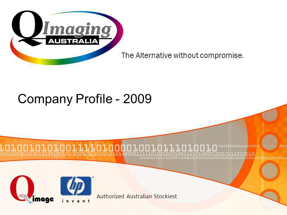 Authorized Australian Stockiest Company Profile - 2009 The Alternative without compromise.