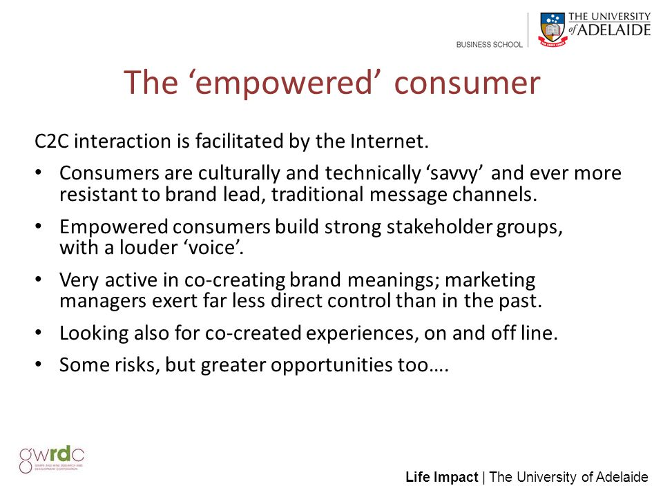 Life Impact | The University of Adelaide The 'empowered' consumer C2C interaction is facilitated by the Internet.