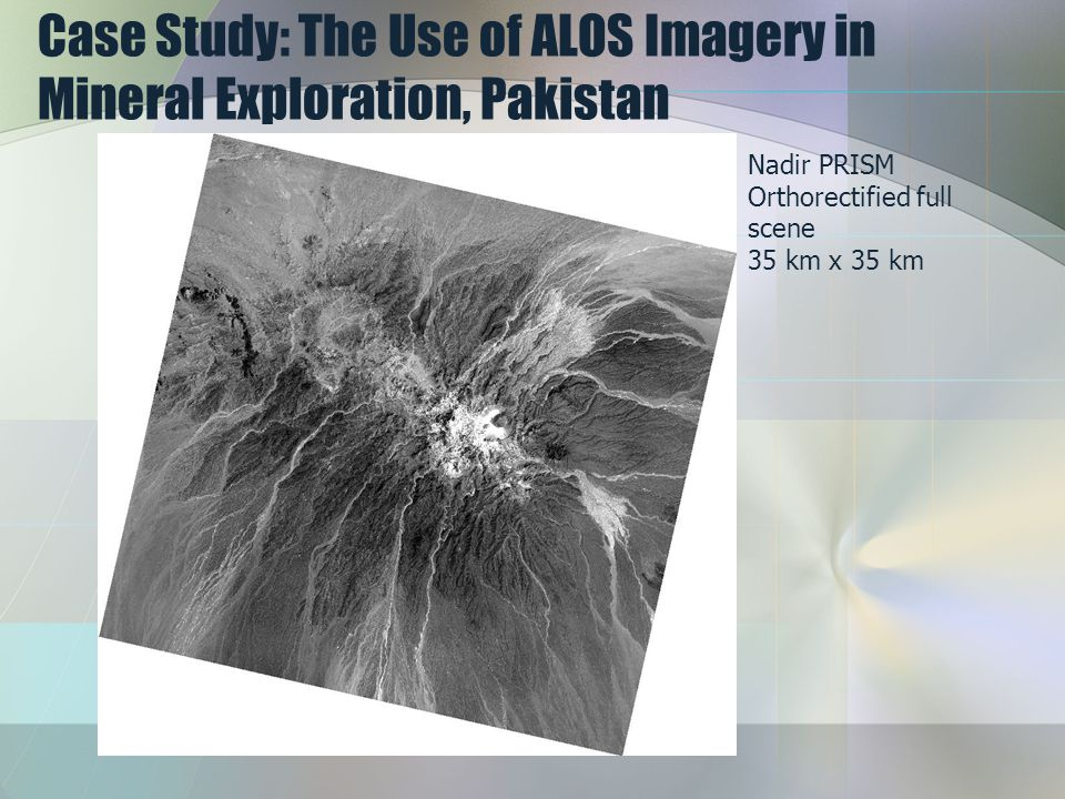 Case Study: The Use of ALOS Imagery in Mineral Exploration, Pakistan Nadir PRISM Orthorectified full scene 35 km x 35 km