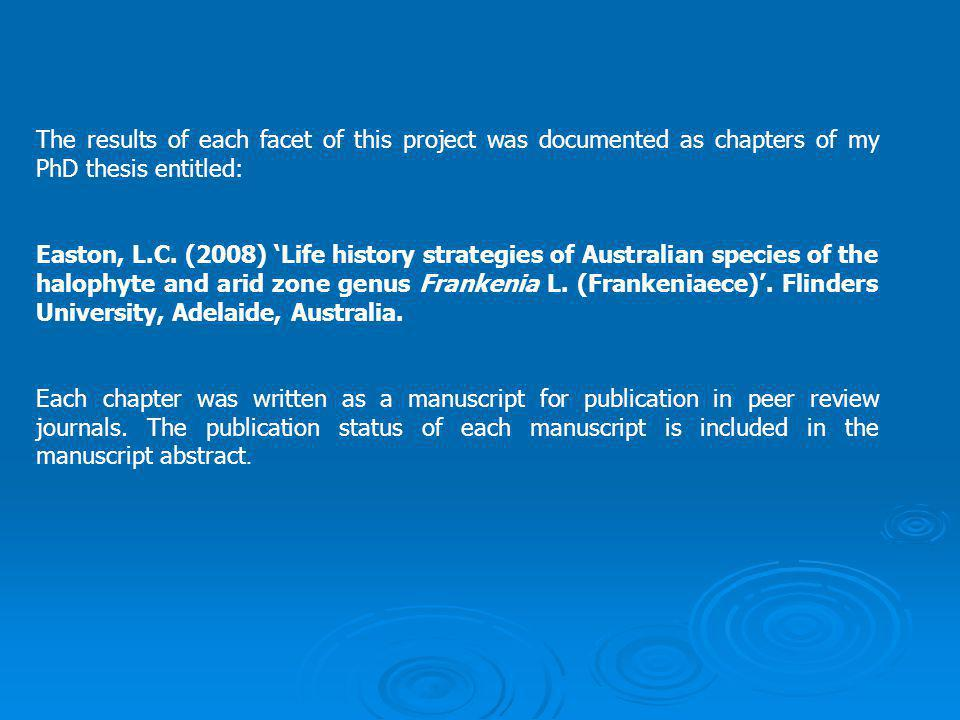 The results of each facet of this project was documented as chapters of my PhD thesis entitled: Easton, L.C.