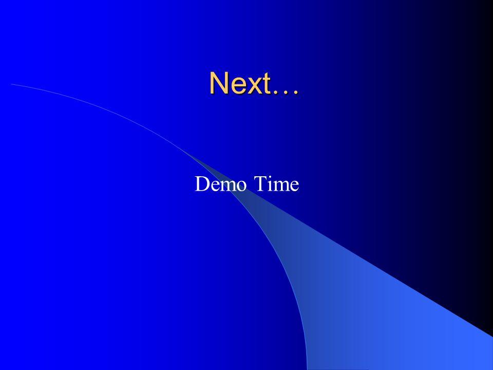 Next … Demo Time