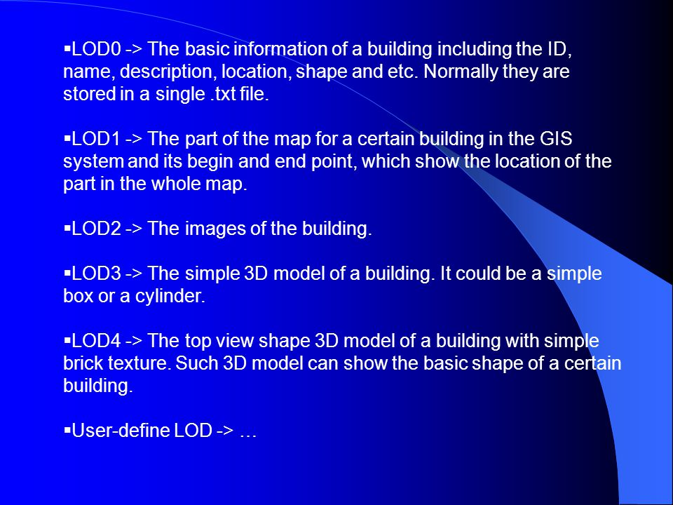 Detailed Implemented Functions Open a new or existed GIS system from the local file system.