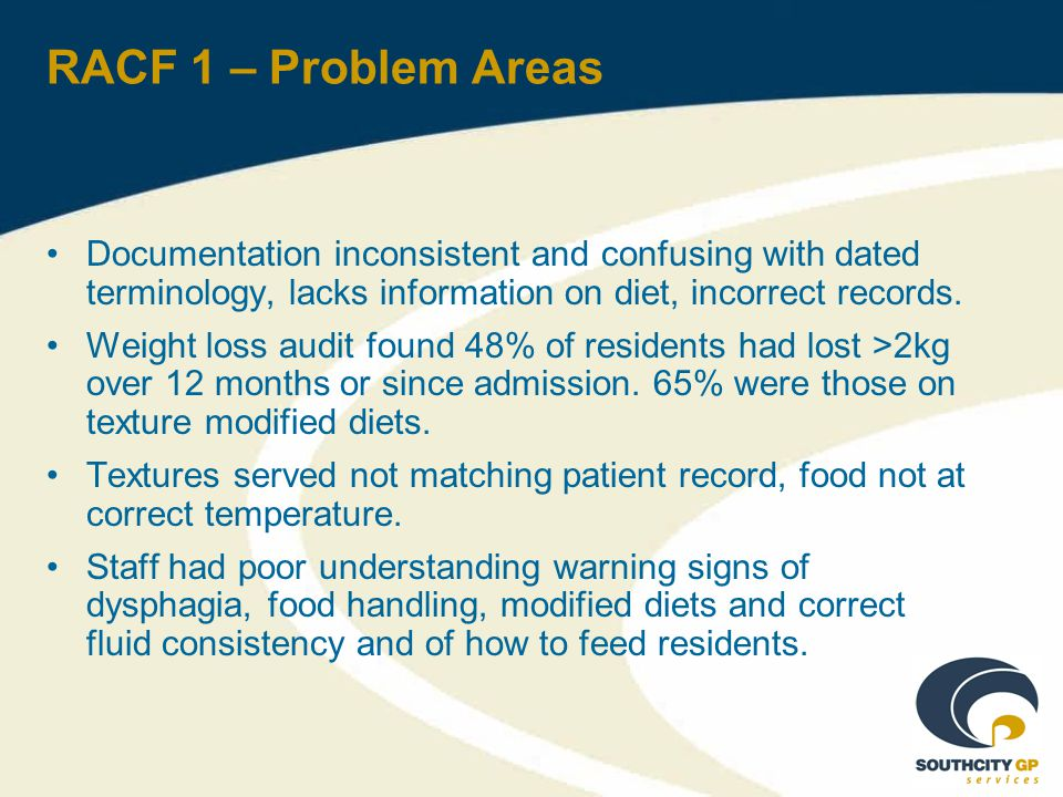 RACF 1 – Problem Areas Documentation inconsistent and confusing with dated terminology, lacks information on diet, incorrect records.