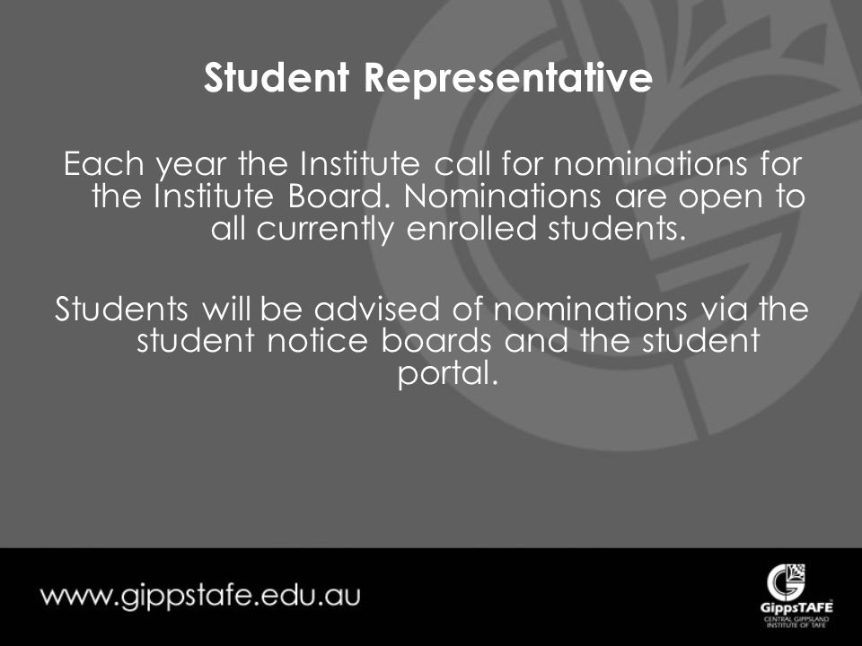 Student Representative Each year the Institute call for nominations for the Institute Board.