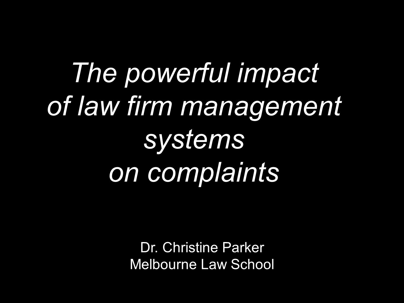 The powerful impact of law firm management systems on complaints Dr.