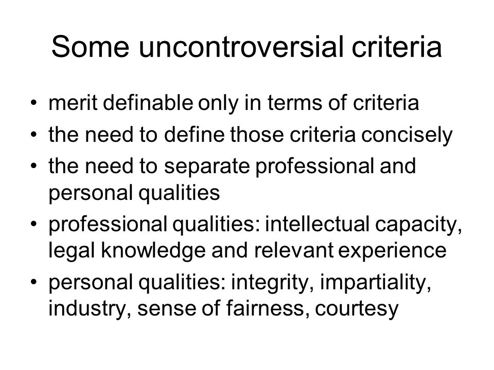 Some uncontroversial criteria merit definable only in terms of criteria the need to define those criteria concisely the need to separate professional