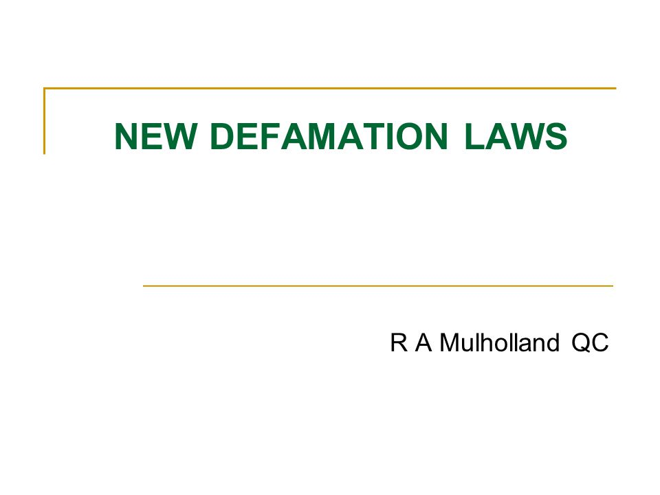 NEW DEFAMATION LAWS R A Mulholland QC