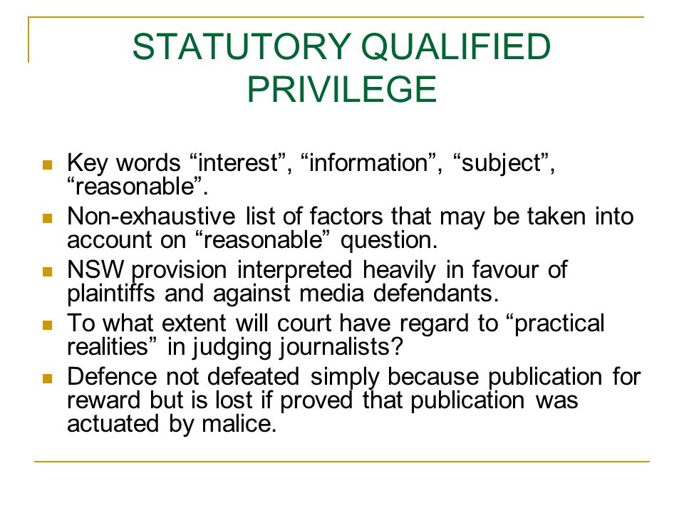 STATUTORY QUALIFIED PRIVILEGE Key words interest , information , subject , reasonable .