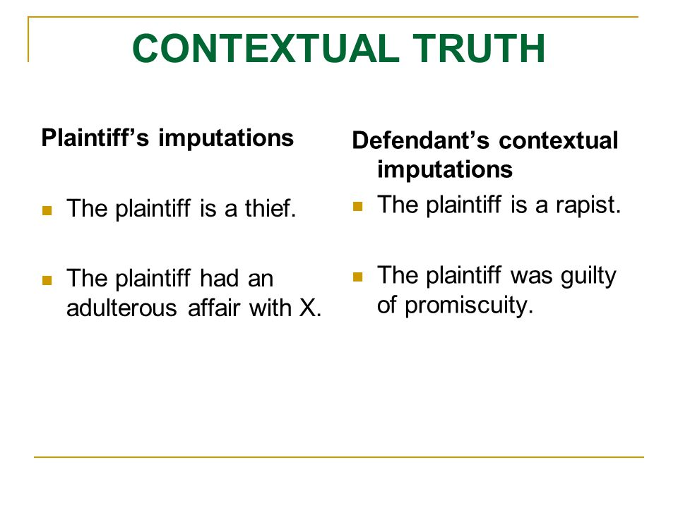 CONTEXTUAL TRUTH Plaintiff's imputations The plaintiff is a thief.