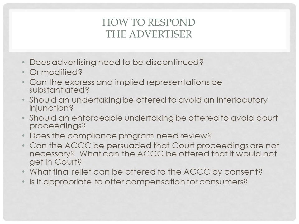 HOW TO RESPOND THE ADVERTISER Does advertising need to be discontinued.