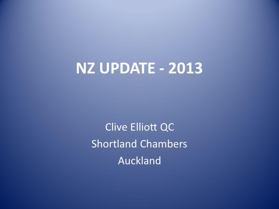 NZ UPDATE - 2013 Clive Elliott QC Shortland Chambers Auckland