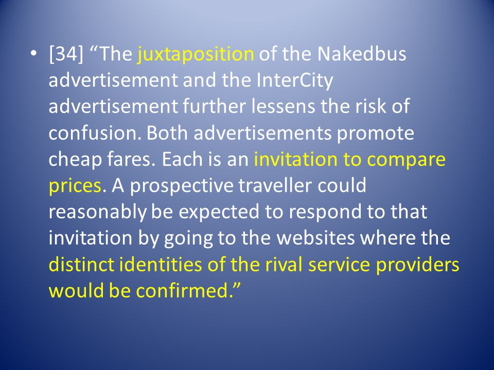 [34] The juxtaposition of the Nakedbus advertisement and the InterCity advertisement further lessens the risk of confusion.