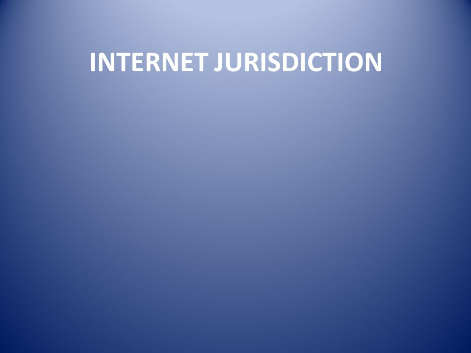 INTERNET JURISDICTION