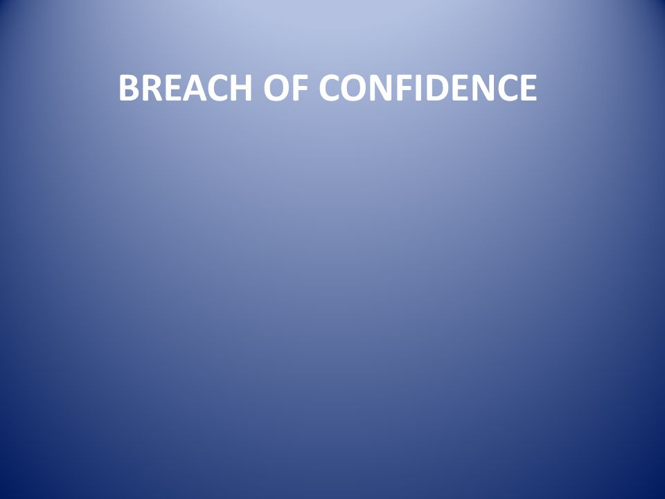 BREACH OF CONFIDENCE