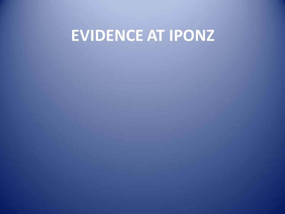 EVIDENCE AT IPONZ