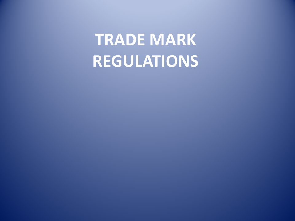 TRADE MARK REGULATIONS