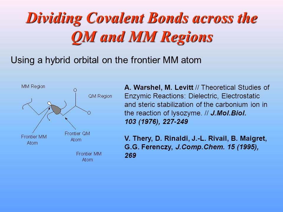 Dividing Covalent Bonds across the QM and MM Regions A.
