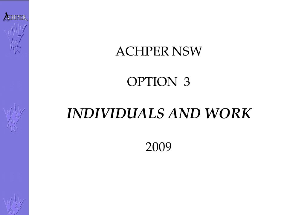 ACHPER NSW OPTION 3 INDIVIDUALS AND WORK 2009