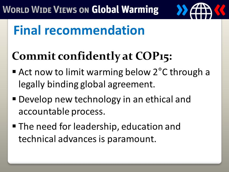 Commit confidently at COP15:  Act now to limit warming below 2°C through a legally binding global agreement.