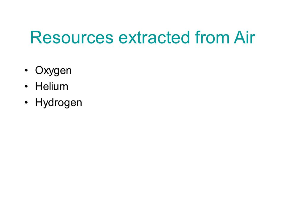 Resources extracted from Air Oxygen Helium Hydrogen