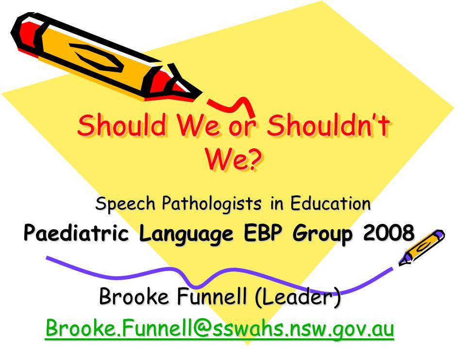 Should Speech Pathologists Work in Schools?