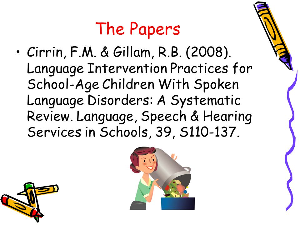 The Papers Cirrin, F.M. & Gillam, R.B. (2008).
