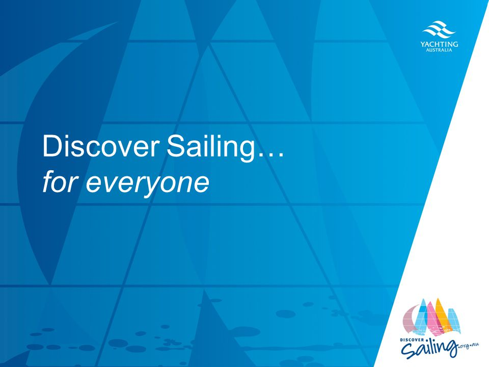 TITLE DATE Discover Sailing… for everyone