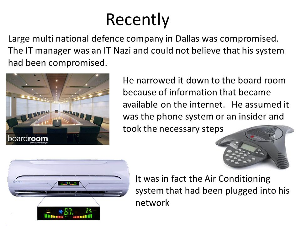 Recently Large multi national defence company in Dallas was compromised.